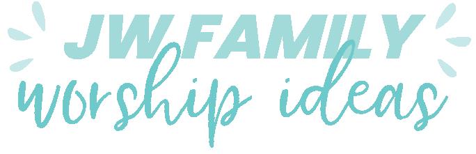 JW Family Worship Ideas