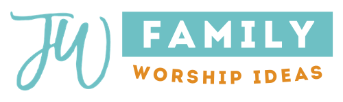 JW Family Worship Ideas